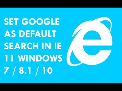how to set google as homepage in internet explorer 11 | Set Google as Default Search in IE 11