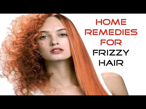 5 Natural Home Remedies for Frizzy Hair   How to Get Rid of Frizzy Hair And Get Smooth Shiny Hair