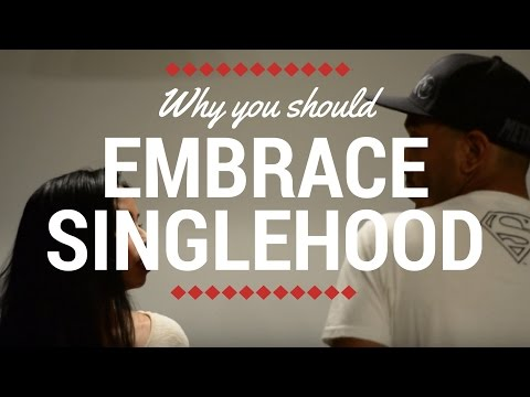 Why You Should Embrace Being Single