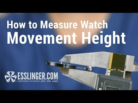 How to Measure the Height of a Watch Movement