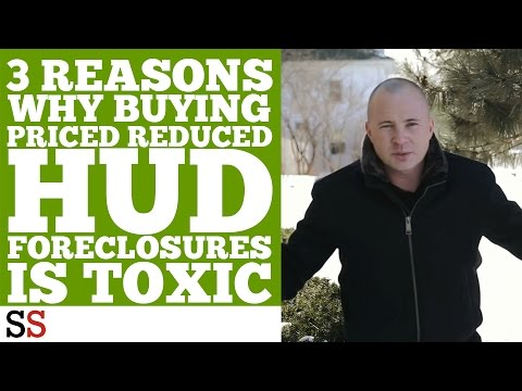 3 Reasons Why Buying Priced Reduced HUD Foreclosures Is TOXIC