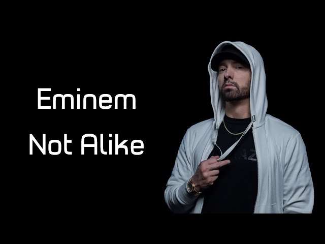 "Eminem - Not Alike (feat. Royce da 5'9"")"