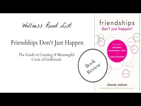 5 Game Changers for Adult Friendship- Friendships Don't Just Happen, By Shasta Nelson Book Review