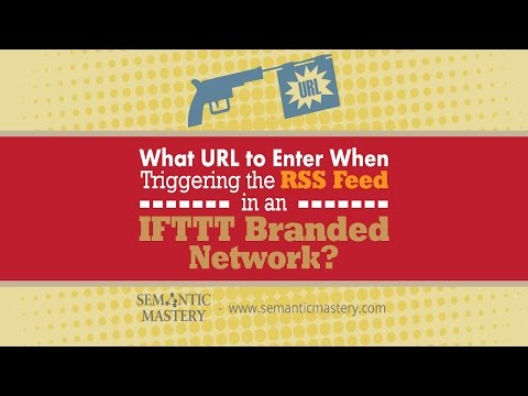 What URL to Enter When Triggering the RSS Feed in an IFTTT Branded Network?