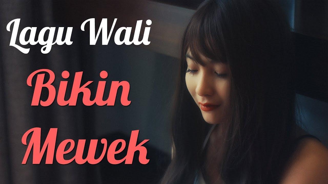 Download Lagu Wali Bikin Mewek - Lagu Enak Didengar Saat Kerja MP3 Gratis