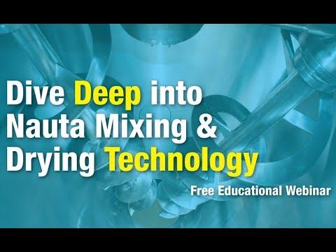 Deep Dive into Nauta Mixing & Drying Technology - Educational Webinar