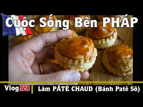 Làm PÂTÉ CHAUD (Bánh Patê Sô) thật ngon và dễ - Cuộc Sống Bên PHÁP vlog #53