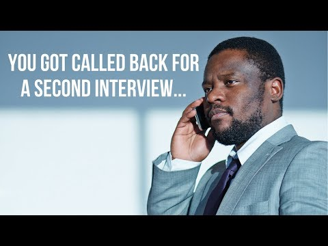 You Got Called Back for a Second Interview - Now What?
