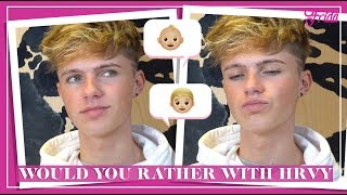 WOULD YOU RATHER WITH HRVY