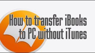 transfer iBooks to PC without iTunes Videos - votube net