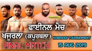 Final Match   Khajurla VS Kot Kalan   Khajurla (Kapurthala) Kabaddi Tournament 15 August 2019