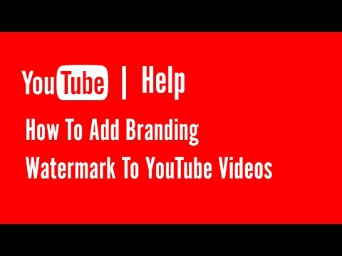 How To Add Branding Water Marks To Your YouTube Videos | YouTube Help