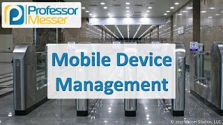 Mobile Device Management - CompTIA Security+ SY0-501 - 2.5