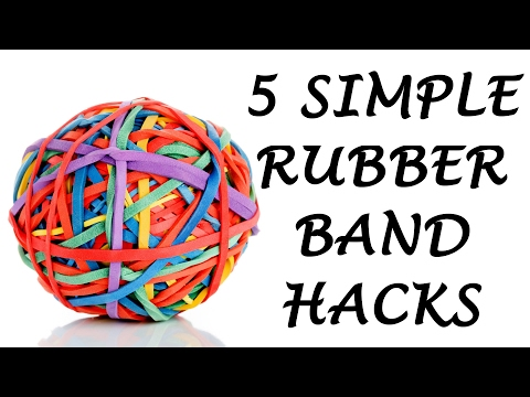 5 Simple Rubber Band Life Hacks