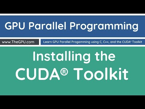 Learn GPU Parallel Programming - Installing the CUDA toolkit