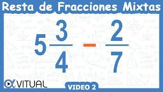 Resta De Una Fracción Mixta Con Una Fracción Propia Con Diferente Denominador Video 2 | Vitual