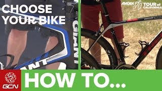 How To Choose Your Bike Like A Pro | 2014 Amgen Tour Of California Coverage