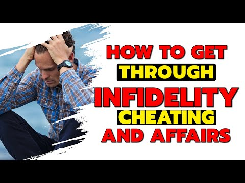How To Get Through Infidelity, Cheating & Affairs
