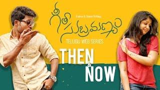 "Geetha Subramanyam | E7 | Telugu Web Series - ""Then & Now"" - Wirally originals"