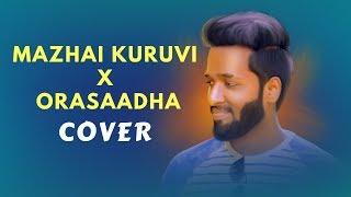 Mazhai Kuruvi / Orasaadha - COVER - Rajaganapathy