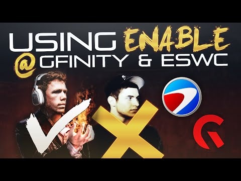 Using Enable for ESWC & Gfinity!