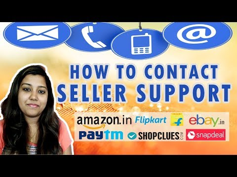 How to Contact Seller Support on Amazon Flipkart Paytm Snapdeal Ebay Shopclues