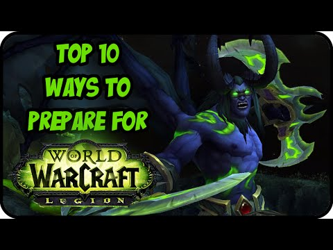 Top 10 Things To Do To Prepare For World of Warcraft Legion - WoW Legion Countdown