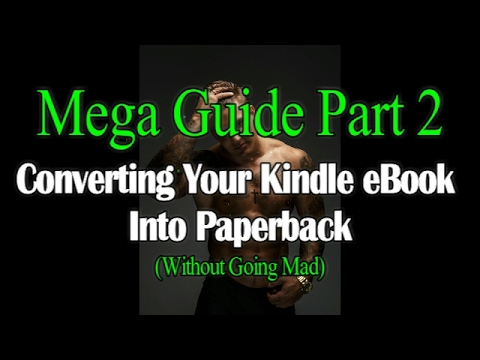 Converting Your Published Kindle eBook into Paperback