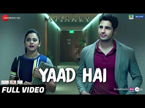 Xxx Mp4 Yaad Hai Full Video Aiyaary Sidharth Malhotra Rakul Preet Palak Muchhal Ankit Tiwari 3gp Sex