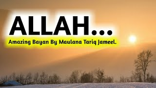 Allah | Amazing Short Bayan By Maulana Tariq Jameel | Allah Ko Pehchaano.