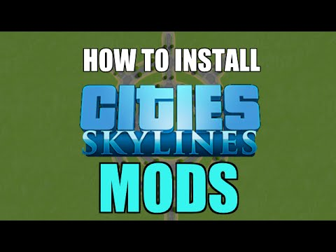 How to Install Cities: Skylines Mods