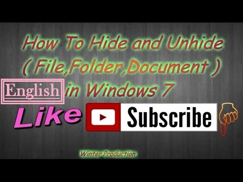 How To Hide and Unhide File,Folder,Document in Windows 7 [ English ]