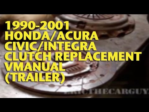 1990-2001 Honda/Acura Civic/Integra Clutch Replacement VManual (Trailer)