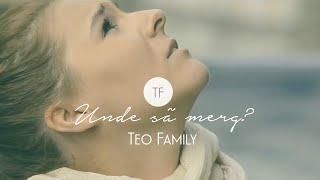 Download Teo Family - Unde sa merg