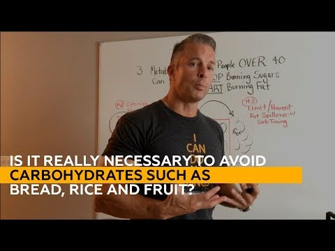 Is it REALLY necessary to avoid carbohydrates such as bread, rice and fruit?