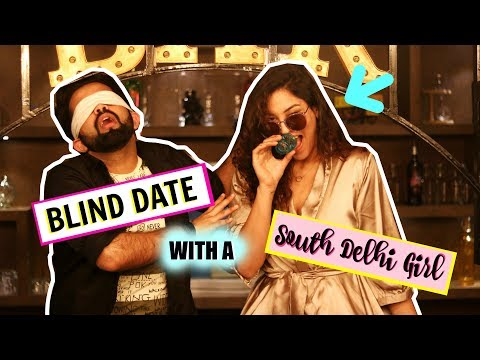 Blind Date with a SOUTH DELHI GIRL ft. The Rajat Code