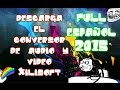 El Mejor Convertidor De Audio Y Video Xilisoft 2016