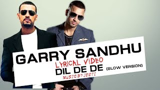 DIL DE DE (SLOW VERSION) - GARRY SANDHU - LYRICAL VIDEO