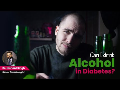 Alcohol in Diabetic person - Dr. Nishant Singh, MD - General Medicine