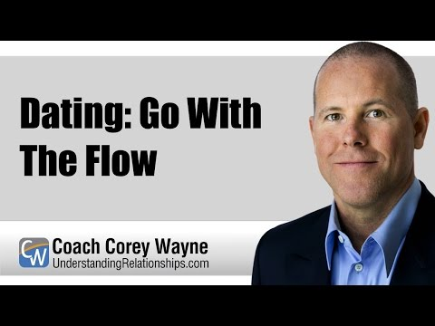 Dating: Go With The Flow