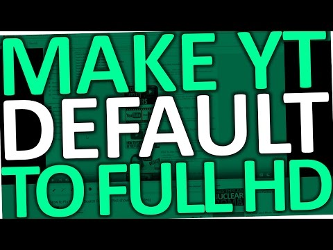 How to make Youtube default to 1080p (Full HD on Chrome)