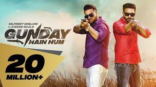Gunday Hain Hum (Full Video) Dilpreet Dhillon feat. Karan Aujla I Latest Punjabi Songs 2019