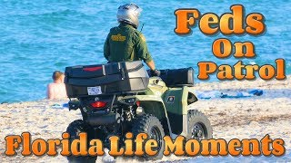 Florida Life Moments / Border Patrol