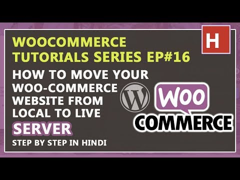 how to move woocommerce website from local to live server | woocommerce tutorials in hindi Ep#16