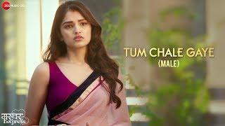 Tum Chale Gaye (Male) | Marudhar Express | Kunaal & Tara | Yasser Desai | Jeet Gannguli