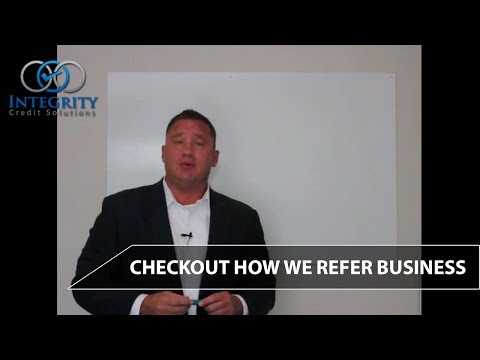 Checkout How We Refer Business... - Integrity Credit Solutions