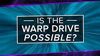 Is The Alcubierre Warp Drive Possible? | Space Time | PBS Digital Studios