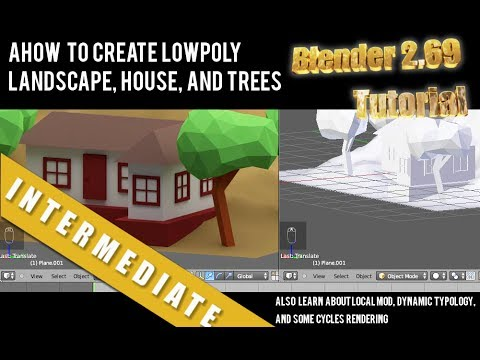 How To Create landscape Low Poly House and Trees In Blender 2.69