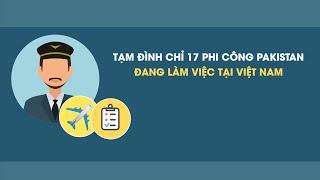 Việt Nam tạm dừng bay 17 phi công Pakistan sau nghi vấn giả mạo bằng lái