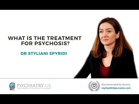 What is the treatment for psychosis?
